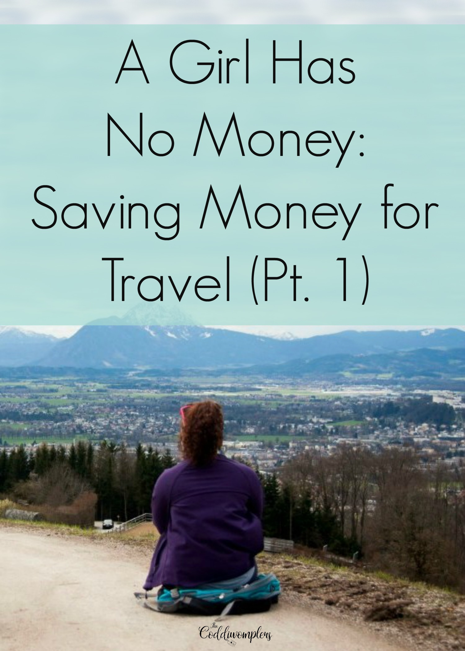 A Girl Has No Money: Saving Money for Travel (Pt. 1)